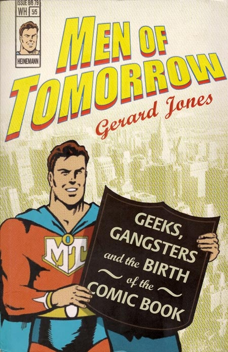 Men-of-Tomorrow-Geeks-Gangsters-and-the-birth-of-the-Comic-Book-gerard-jones