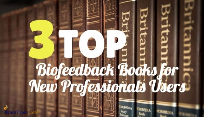 3 Top Biofeedback Books for New Professional Users