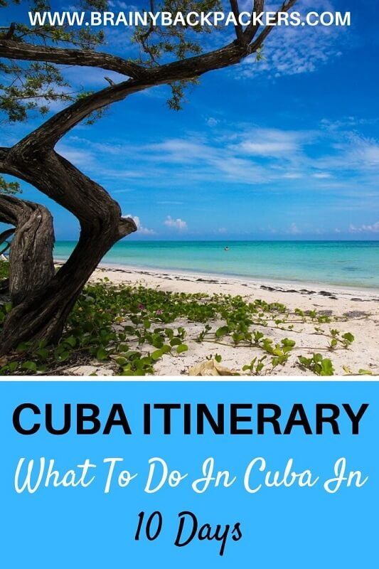 10 days in Cuba itinerary where to go and what to do on your Cuba 10 day itinerary. #traveltips #itinerary #cubaitinerary #caribbean #Cuba #beaches #cities #Havana #trinidad #topesdecollantes #viñales #cienfuegos #responsibletravel #responsibletourism #brainybackpackers