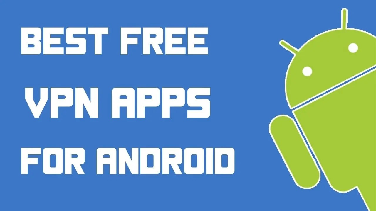 best-free-vpn-apps-for-android