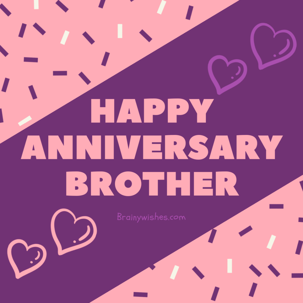 Anniversary Wishes For Brother Happy Anniversary Brother Brainy Wishes