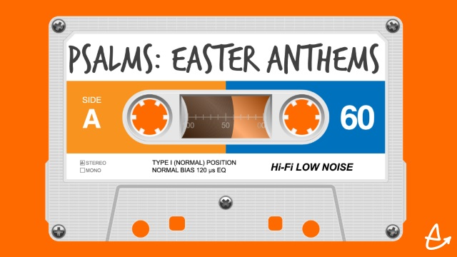Psalms Easter Anthems slider