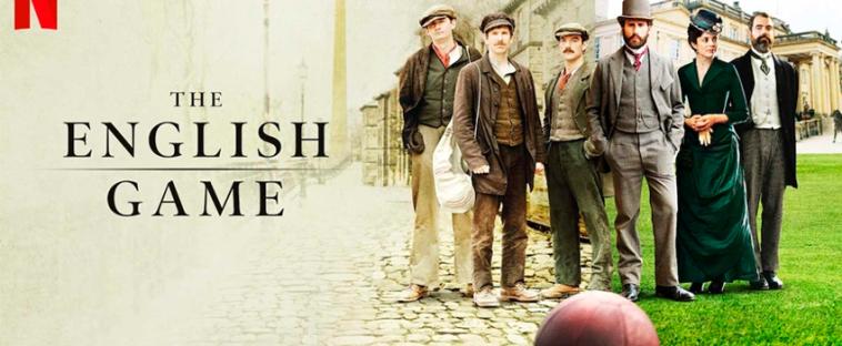 The English Game Netflix Fergus Suter série Arthur Kinnaird