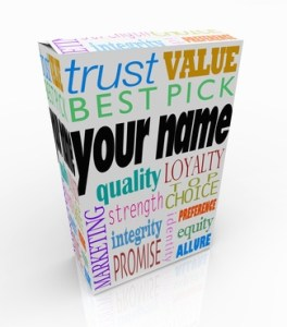 Your Name on a product box alongside words such as trust, value, best pick, quality, loyalty, top choice, strength, integrity, brand identiy and allure to put you ahead of your competition