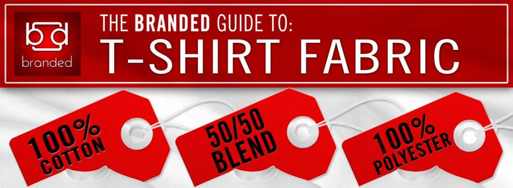Branded's Guide to T-shirt Fabric