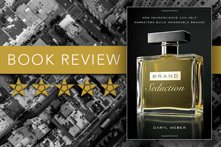 Book Review. 5 stars. Brand Seduction by Daryl Weber