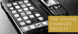 The iPhone Changed Society