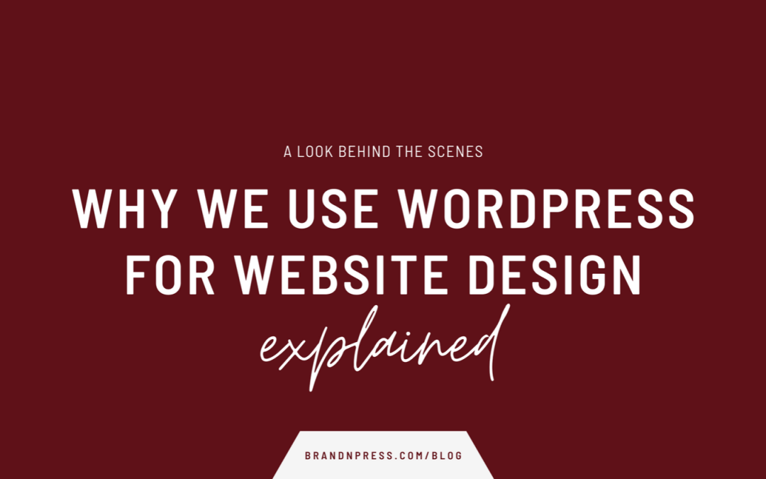 Why We Prefer WordPress for Website Design