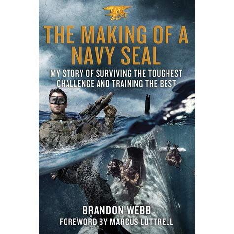 The Making of a Navy SEAL by Brandon Webb