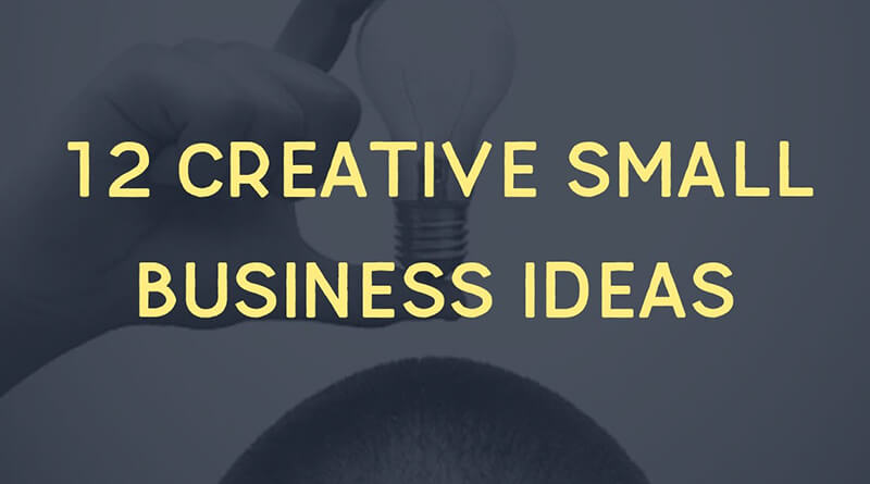 List of 12 Creative Small Business Ideas which you can start ...