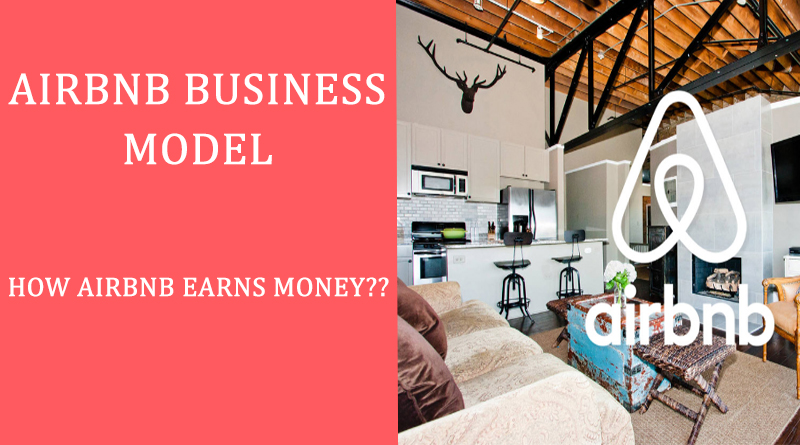 Airbnb Business Model: How Airbnb makes Money? - Brand Riddle