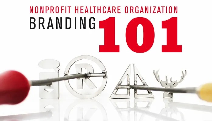 Nonprofit Healthcare Organization Branding 101
