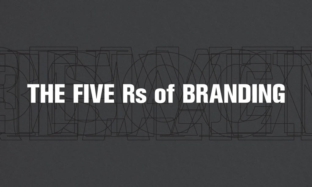 The Five Rs of Branding