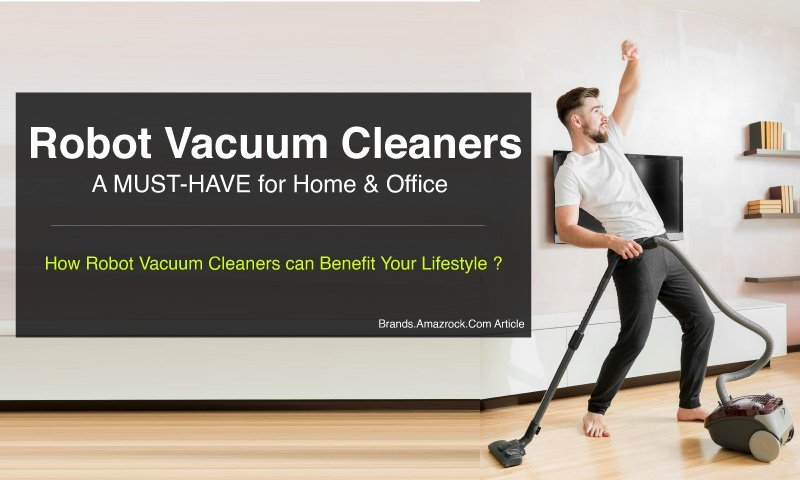 How Robot Vacuum Cleaners Benefit Your Lifestyle