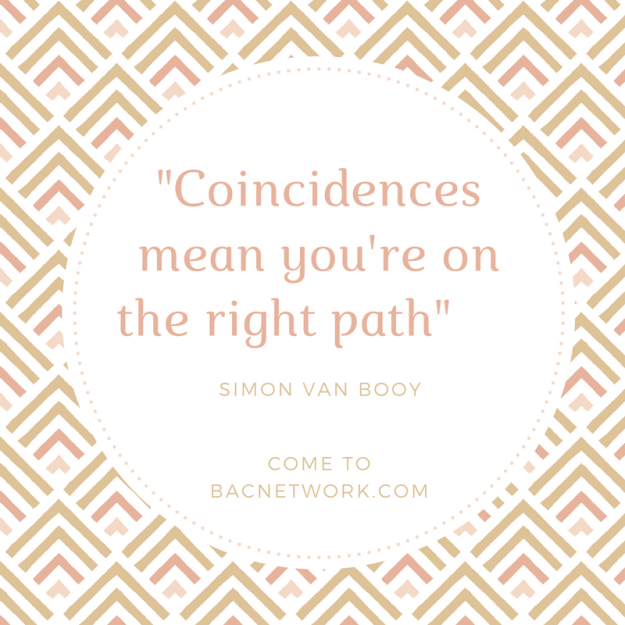 Coincidences mean you're on the right path