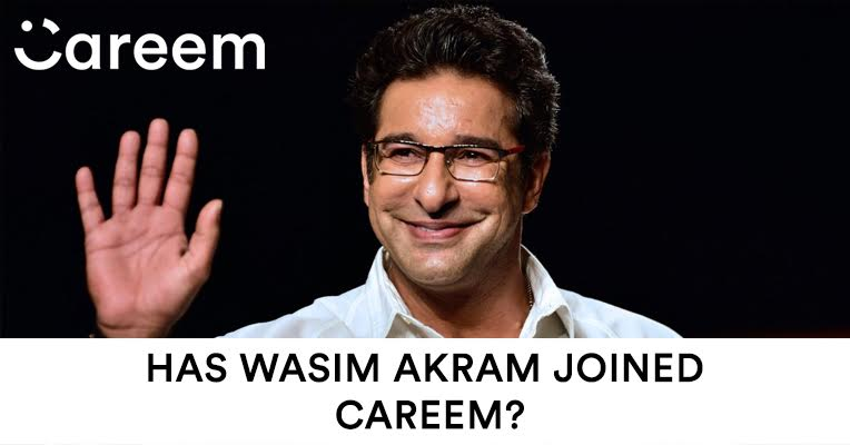 Is Wasim Akram Joining Careem Pakistan?