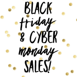 Black Friday & Cyber Monday Sales 2019!