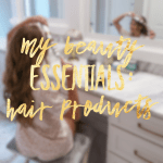 Beauty Essentials: Hair Products