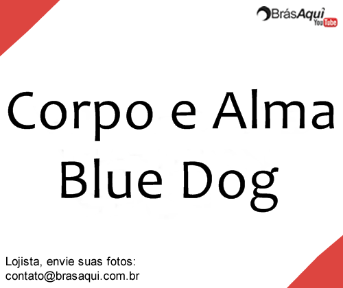 Corpo e Alma (Blue Dog)