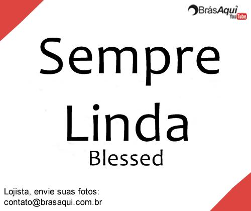 Sempre Linda Blessed