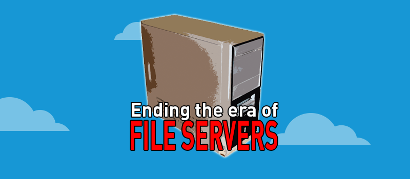 5 Reasons File Servers are in the Past