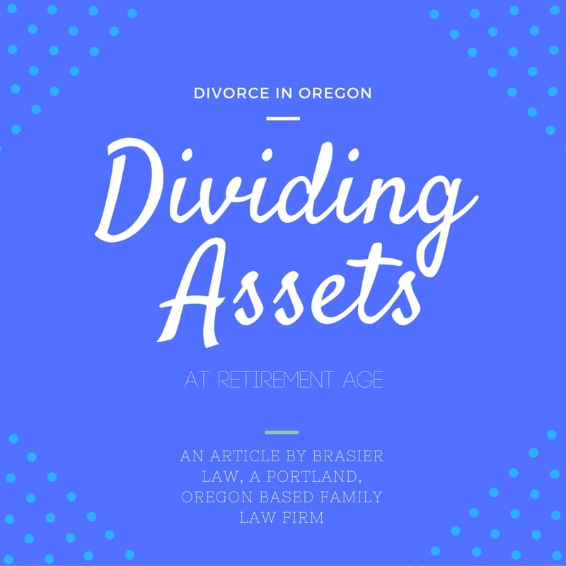 Dividing Assets in an Oregon Divorce: Part 1