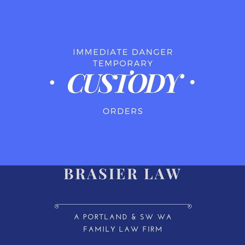 Immediate Danger Temporary Custody Orders