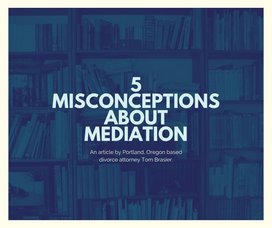 5 Common Misconceptions About Mediation