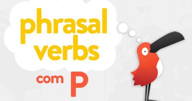 Passarinho ensina os phrasal verbs mais usados com a letra P