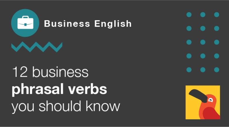 12 business phrasal verbs you should know