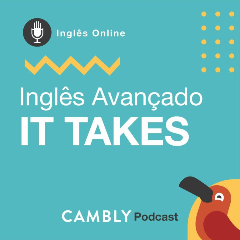 Ep144. – It Takes | Inglês Avançado