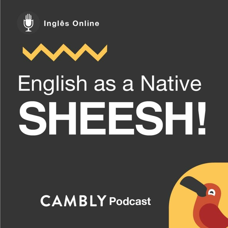 Ep 184. – O que significa 'SHEESH' em Inglês? | English as a Native