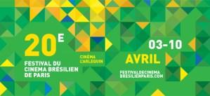 20e Festival du Cinéma Brésilien de Paris @ Cinéma L'Arlequin | Paris | Île-de-France | França