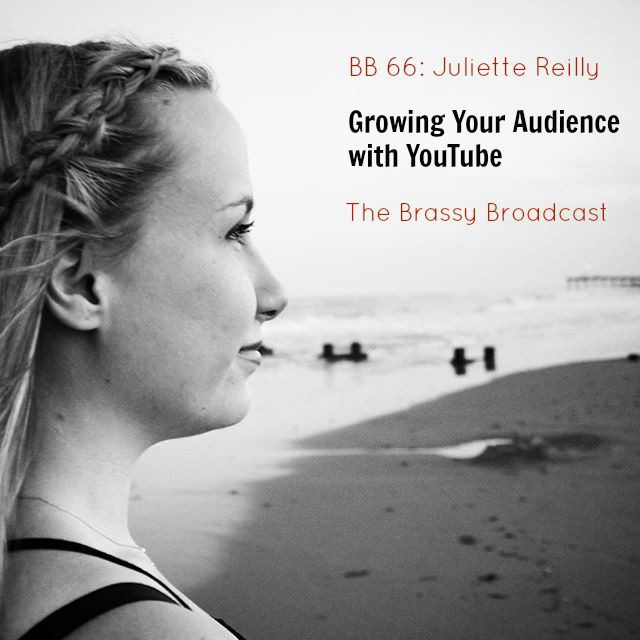 BB66: Juliette Reilly – Growing Your Audience with YouTube