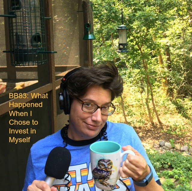 BB83: What Happened When I Chose to Invest in Myself