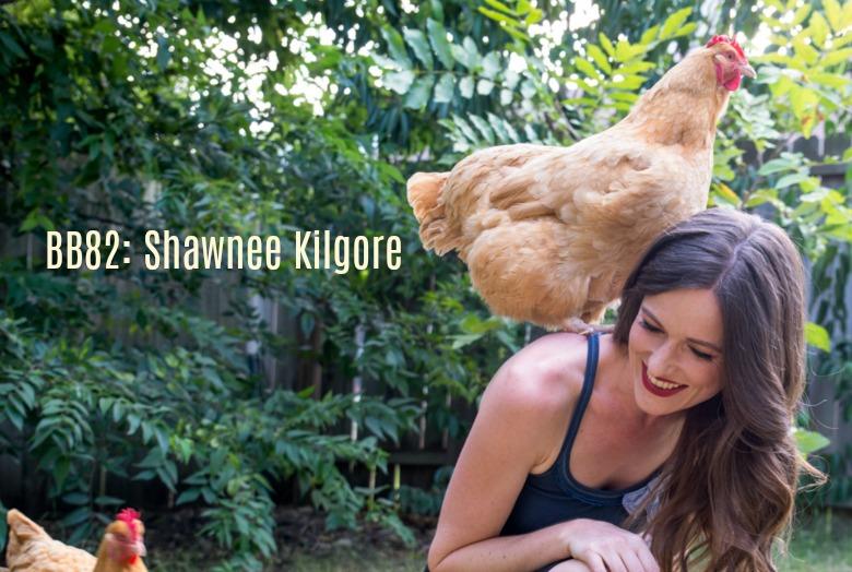 BB82: Shawnee Kilgore
