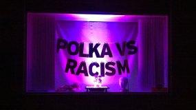 Polka Vs Racism