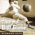 Diamond Cuts #11 Take Me Out To The Ballgame Hungry For Music 2008 Take Me Out To The Ballgame