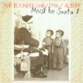 Must Be Santa-The Rounder Christmas Album Rounder CD3118 1995 Must Be Santa