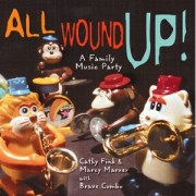 All Wound Up! - Brave Combo with Cathy Fink & Marcy Marxer