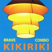 Kikiriki - Brave Combo