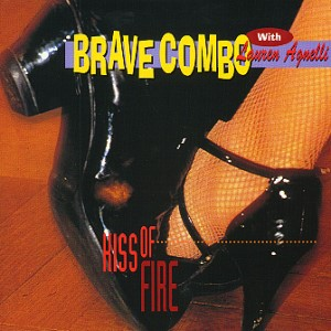 Kiss of Fire - Brave Combo & Lauren Agnelli