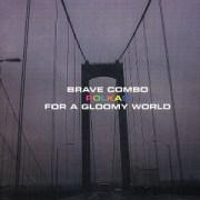 Polkas For A Gloomy World - Brave Combo