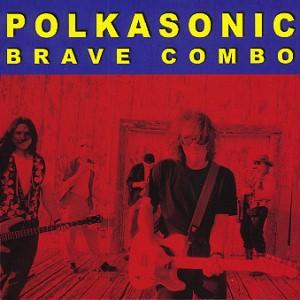 Polkasonic - Brave Combo