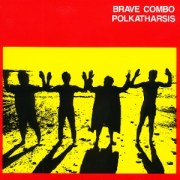 Polkatharsis - Brave Combo