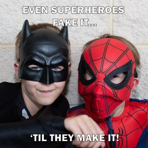 Even Superheroes Fake It 'Til They Make It'