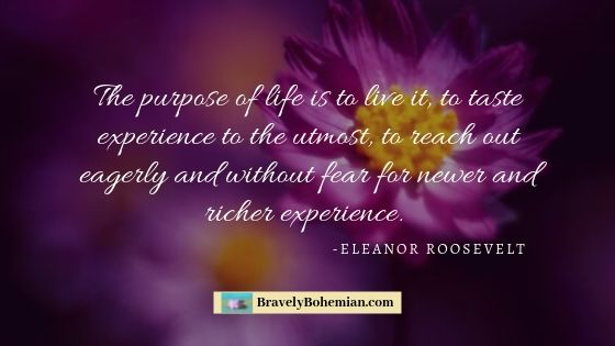 Eleanor Roosevelt Quote_The purpose of life