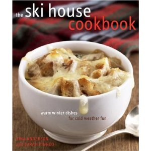 You Gotta Get It: The Ski House Cookbook