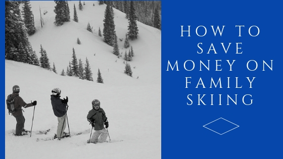 Save Money on Family Skiing