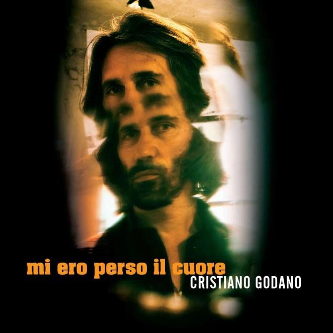 """CRISTIANO GODANO """"MI ERO PERSO IL CUORE"""""""